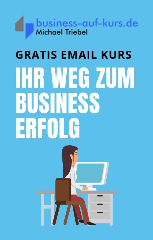 Ihr Weg zum Business Erfolg! Der Emai-Kurs von Michael Triebel